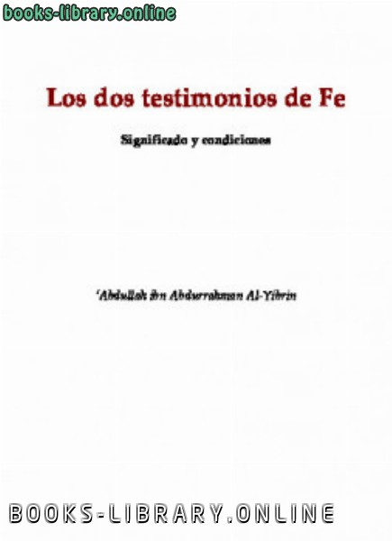 ❞ كتاب Los dos testimonios de Fe ❝  ⏤  عبدالله الجبرين