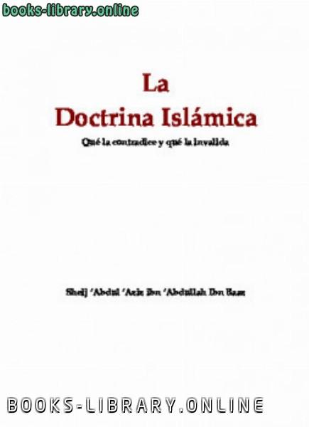 ❞ كتاب La doctrina Isl aacute mica que la contradice y que la invalida ❝  ⏤ عبد العزيز بن عبد الله بن باز