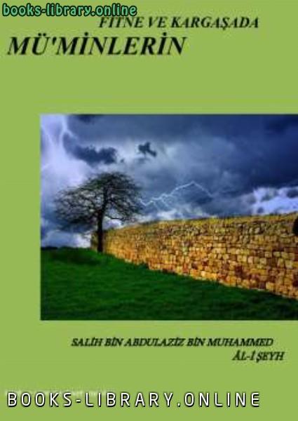 ❞ كتاب FİTNELERİN VE HALLERİN DEĞİŞİMİNDE M Uuml rsquo MİNLERİN Ouml ZELLİKLERİ ❝  ⏤ صالح بن عبدالعزيز آل الشيخ