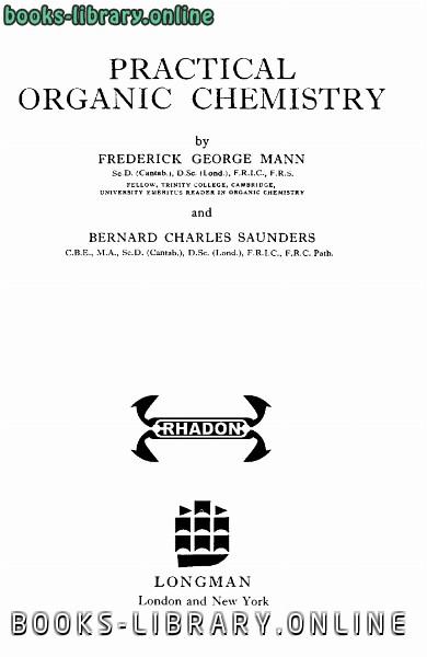 ❞ كتاب Practical Organic Chemistry ❝  ⏤ FREDERICK GEORGE MANN & BERNARD CHARLES SAUNDERS