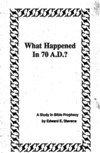 ❞ كتاب  What Happened In 70 A D A Study In Bible Prophecy ❝