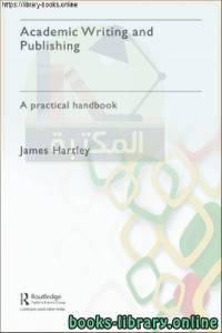 قراءة و تحميل كتاب Academic Writing and Publishing PDF