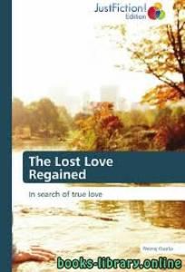 قراءة و تحميل كتاب The Lost Love Regained PDF