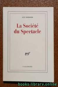 قراءة و تحميل كتاب GUY DEBORD LA SOCIÈTÈ DU SPECTACLE PDF