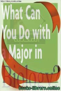 قراءة و تحميل كتاب What can you do with a major in biology real people, real jobs, real rewards-Wiley  PDF