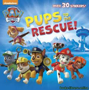 قراءة و تحميل كتاب Paw Patrol Pups To The Rescue PDF