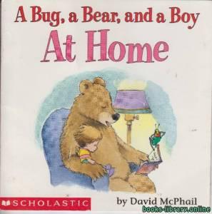 قراءة و تحميل كتاب A Bug a Bear and a Boy At Home PDF