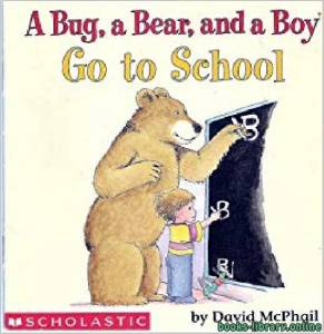 قراءة و تحميل كتاب A Bug a Bear and a Boy Go to School PDF