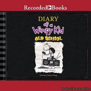 قراءة و تحميل كتاب Diaryof a Wimpy Kid  Old School PDF