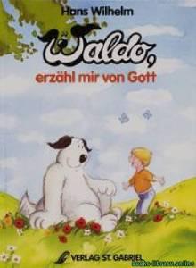 قراءة و تحميل كتاب Waldo erzahl mir von Gott. PDF