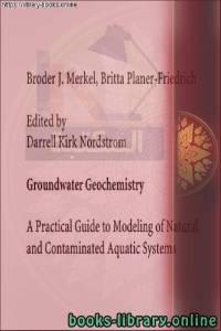 قراءة و تحميل كتاب  Groundwater Geochemistry PDF