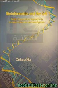 قراءة و تحميل كتاب Xuhua Xia-Bioinformatics and the Cell_ Modern Approaches in Genomics, Proteomics and Transcriptomics PDF