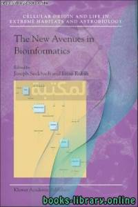 قراءة و تحميل كتاب The New Avenues in Bioinformatics (Cellular Origin, Life in Extreme Habitats and Astrobiology)  PDF