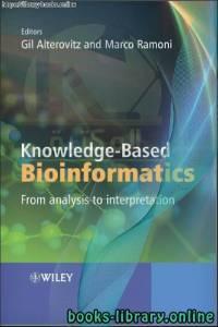 قراءة و تحميل كتاب Gil Alterovitz-Knowledge-Based Bioinformatics_ From analysis to interpretation PDF