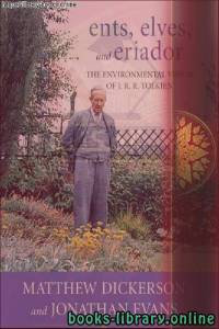 قراءة و تحميل كتاب Ents, Elves, and Eriador_ The Environmental Vision of J. R. R. Tolkien-The University Press of Kentucky PDF