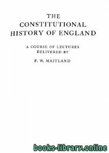 قراءة و تحميل كتاب THE CONSTITUTIONAL HISTORY OF ENGLAND PDF