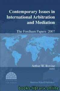 قراءة و تحميل كتاب Contemporary Issues in International Arbitration and Mediation The Fordham Papers No 1 PDF