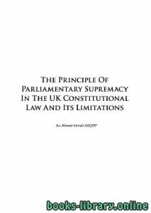 قراءة و تحميل كتاب The Principle Of Parliamentary Supremacy In The UK Constitutional Law And Its Limitations PDF