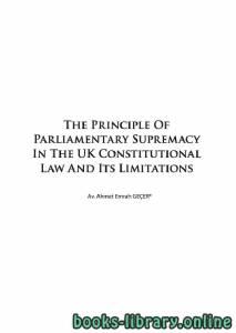 قراءة و تحميل كتاب The Principle Of Parliamentary Supremacy In The UK Constitutional Law And Its Limitations PDF