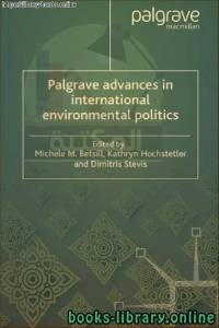 قراءة و تحميل كتاب Palgrave Advances in International Environmental Politics PDF