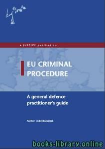 قراءة و تحميل كتاب EU Criminal Procedure A general defence practitioner's guide PDF
