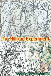 قراءة و تحميل كتاب  The Millikan Experiment - The Mechanical Universe PDF