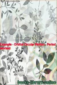 قراءة و تحميل كتاب Worked Example - Orbital Circular Motion - Period PDF