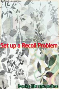 قراءة و تحميل كتاب Set up a Recoil Problem PDF