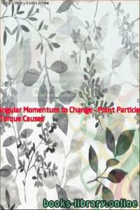 قراءة و تحميل كتاب  Torque Causes Angular Momentum to Change - Point Particle PDF