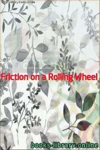 قراءة و تحميل كتاب  Friction on a Rolling Wheel PDF