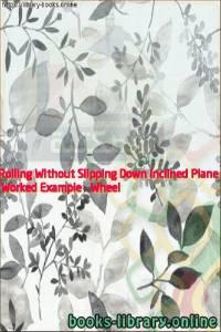 قراءة و تحميل كتاب  Worked Example - Wheel Rolling Without Slipping Down Inclined Plane PDF