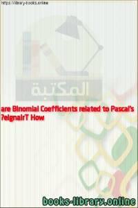 قراءة و تحميل كتاب How are Binomial Coefficients related to Pascal's Triangle? PDF