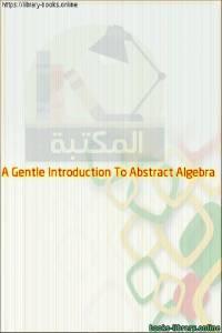 قراءة و تحميل كتاب A Gentle Introduction To Abstract Algebra PDF
