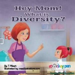 قراءة و تحميل كتاب HEY MOM, WHAT IS DIVERSITY? PDF