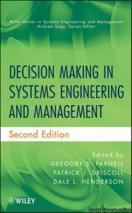 قراءة و تحميل كتاب Decision Making in Systems Engineering and Management : Wiley Series in Systems Engineering and Management PDF