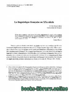 قراءة و تحميل كتاب La linguistique franqaise au XXe siecle  PDF