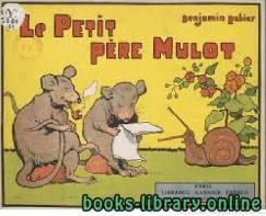 قراءة و تحميل كتاب Le petit père Mulot. Texte et illustrations de Benjamin Rabier PDF