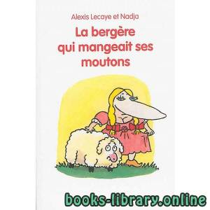 قراءة و تحميل كتاب La bergère qui mangeait ses moutons PDF