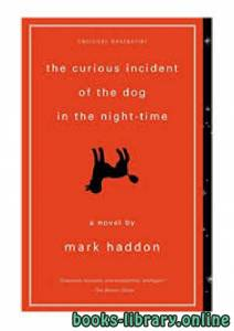 قراءة و تحميل كتاب The Curious Incident of the Dog In the Night-Time PDF