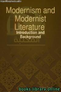 قراءة و تحميل كتاب MODERNISM & MODERNIST LITERATURE: INTRODUCTION & BACKGROUND  PDF